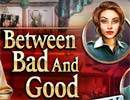 Bad and Good